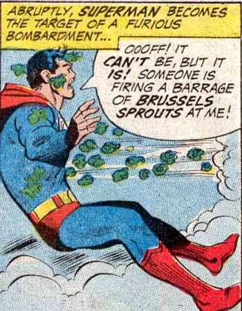 Click image for larger version.  Name:Superman%20vs%20Brussels%20sprouts.jpg Views:95 Size:64.1 KB ID:4126
